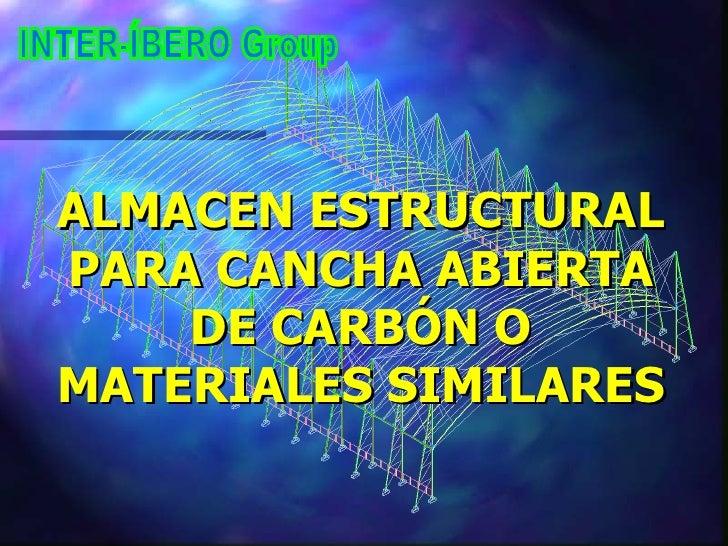 ALMACEN ESTRUCTURAL PARA CANCHA ABIERTA DE CARBÓN O MATERIALES SIMILARES INTER-ÍBERO Group