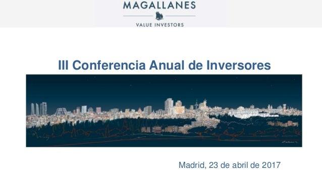 III Conferencia Anual de Inversores Madrid, 23 de abril de 2017