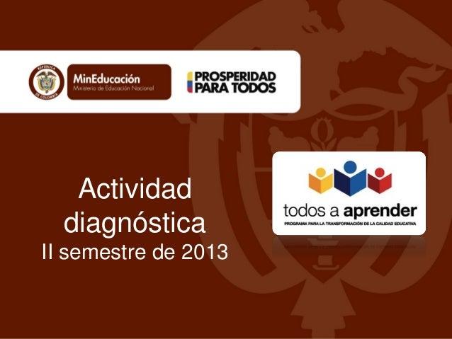 Actividad diagnóstica II semestre de 2013