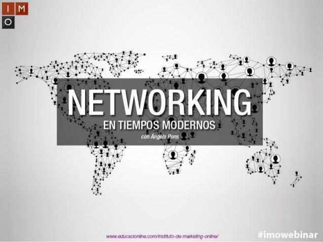 #imowebinar@marketing_IMO www.educacionline.com/instituto-de-marketing-online IMO Webinar: Networking en tiempos modernos ...