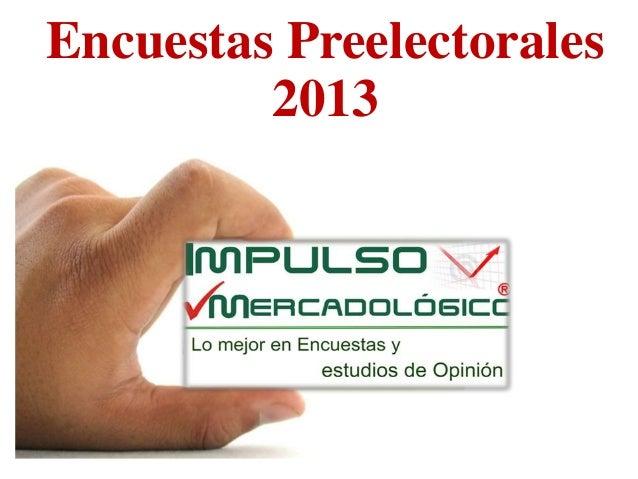 Encuestas Preelectorales         2013