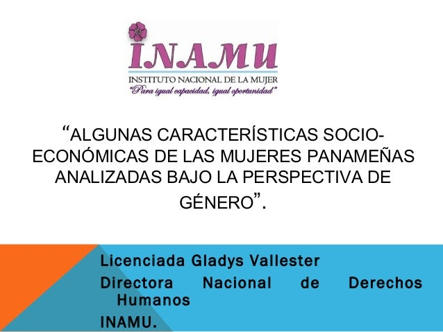 """""""ALGUNAS CARACTERÍSTICAS SOCIOECONÓMICAS DE LAS MUJERES PANAMEÑAS ANALIZADAS BAJO LA PERSPECTIVA DE GÉNERO"""". Licenciada Gl..."""