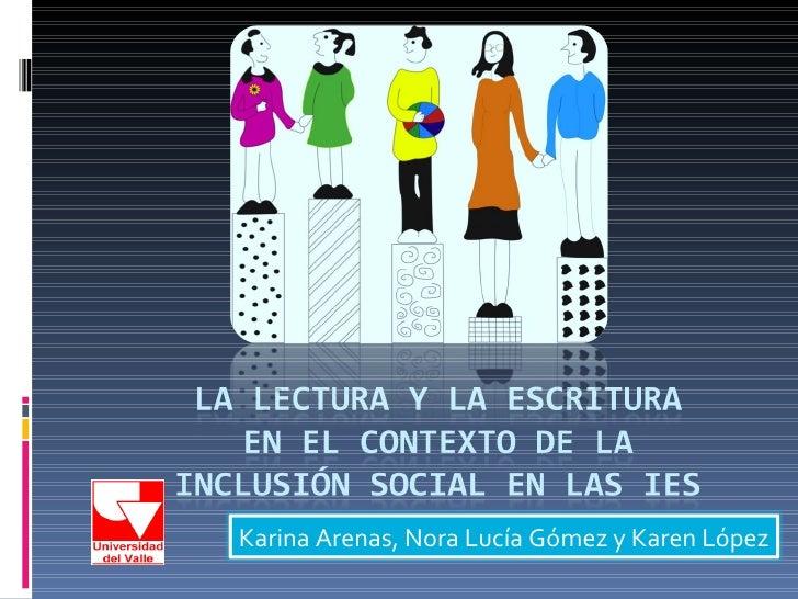 Karina Arenas, Nora Lucía Gómez y Karen López