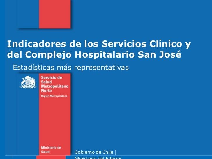 Indicadores de los Servicios Clínico y del Complejo Hospitalario San José Estadísticas más representativas  Gobierno de Ch...