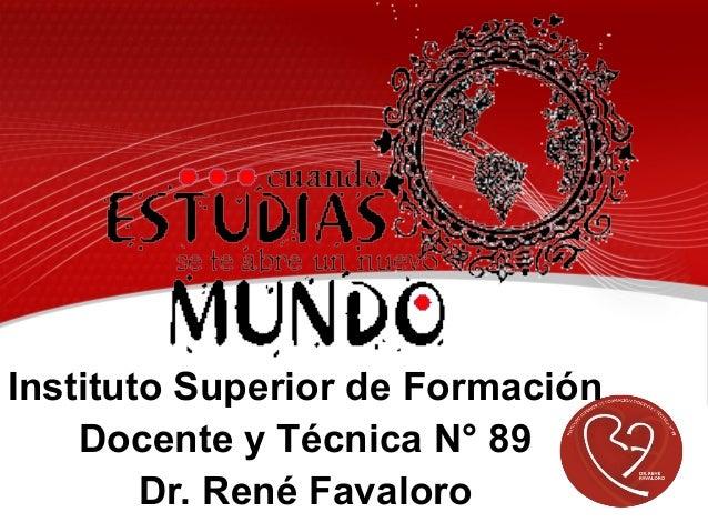 Instituto Superior de Formación Docente y Técnica N° 89 Dr. René Favaloro