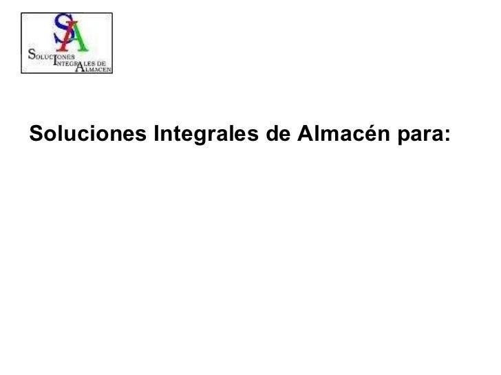 Soluciones Integrales de Almacén para: