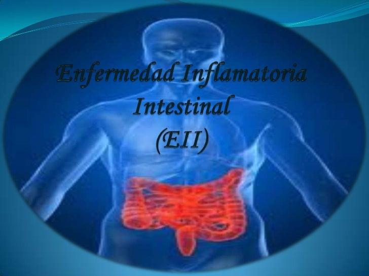 La enfermedad intestinal inflamatoria incluye procesosinflamatorios crónicos recurrentes que son:1) ENFERMEDAD DE CROHN (...