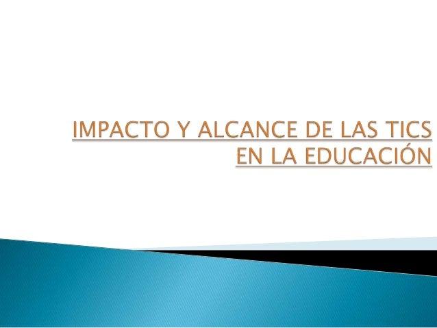  En la educación, las TICs (tecnología de la informacióny de la comunicación) pueden mejorar la formación adistancia, bri...