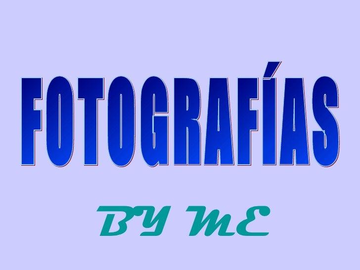 FOTOGRAFÍAS BY ME