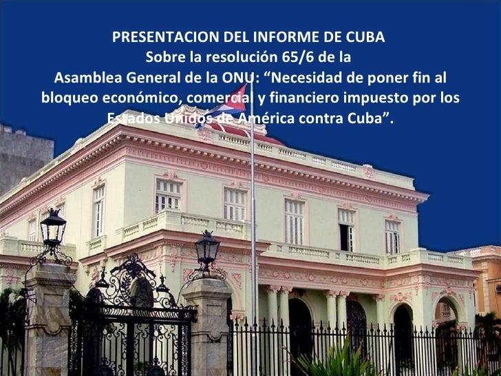 """PRESENTACION DEL INFORME DE CUBA Sobre la resolución 65/6 de la  Asamblea General de la ONU: """"Necesidad de poner fin al b..."""