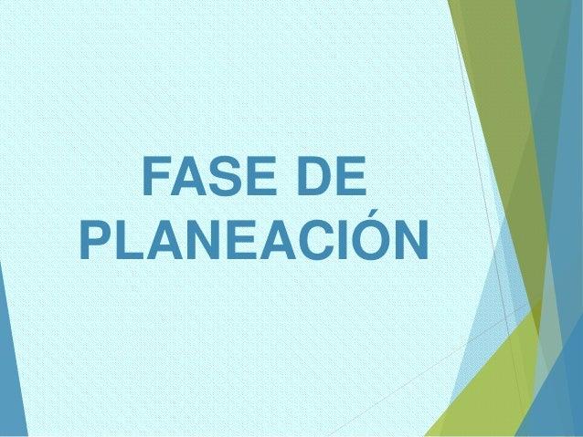 FASE DE PLANEACIÓN