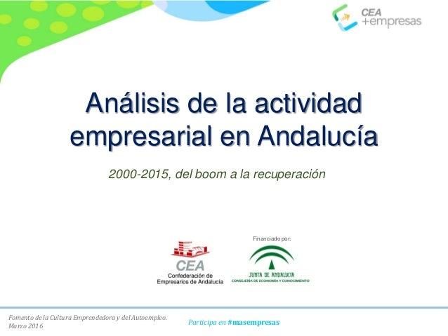 Fomento de la Cultura Emprendedora y del Autoempleo. Marzo 2016 Participa en #masempresas Análisis de la actividad empresa...