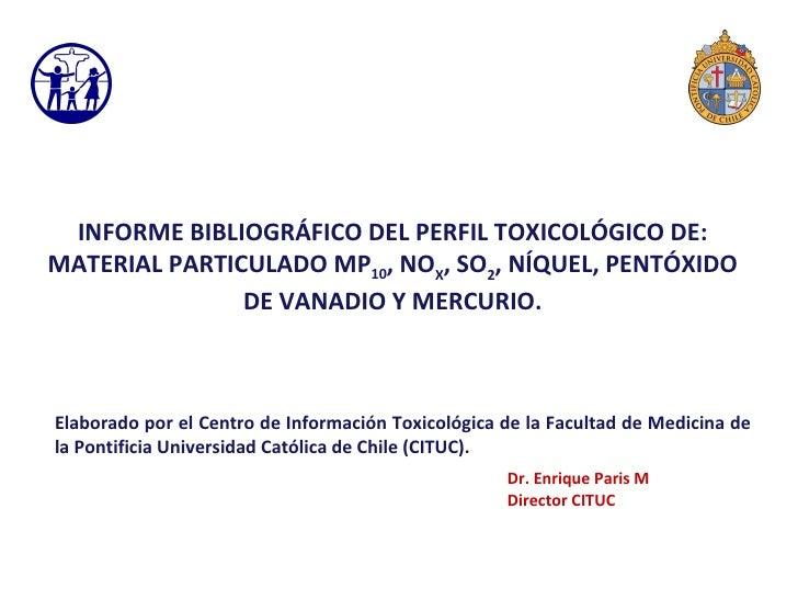 Elaborado por el Centro de Información Toxicológica de la Facultad de Medicina de la Pontificia Universidad Católica de Ch...