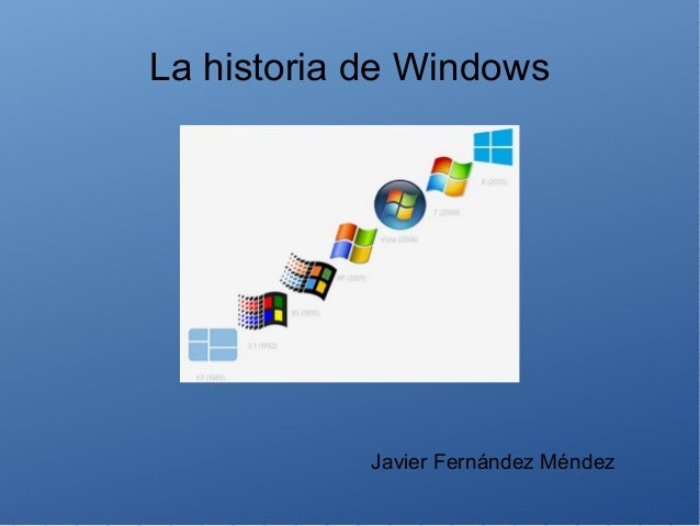 La historia de Windows  Javier Fernández Méndez
