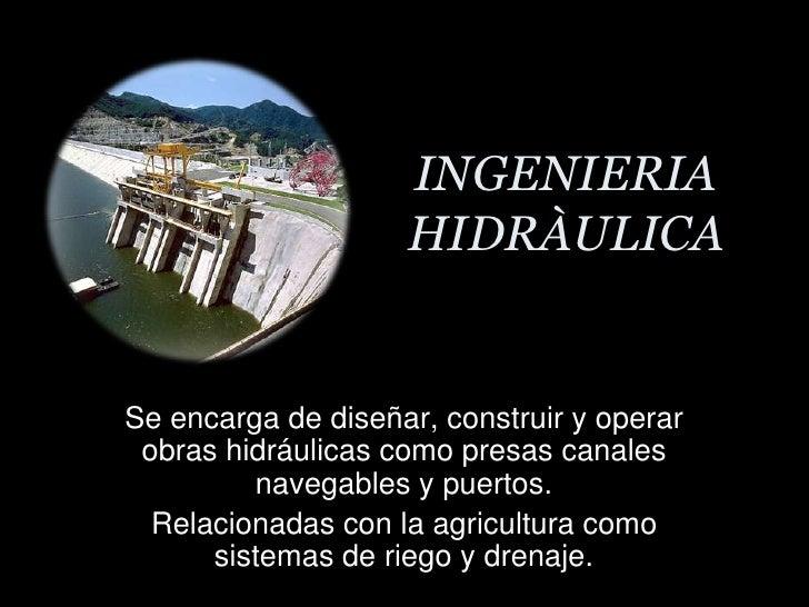 INGENIERIA HIDRÀULICA<br />Resistencia                       de los suelos en general<br />Se encarga de diseñar, construi...