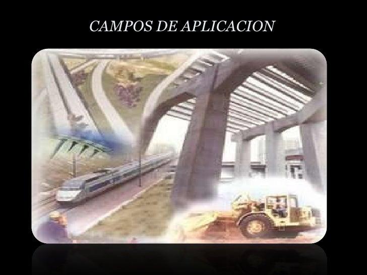 CAMPOS DE APLICACION<br />Resistencia                       de los suelos en general<br />
