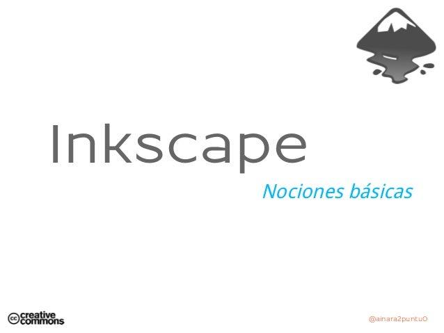 @ainara2puntu0 Inkscape Nociones básicas