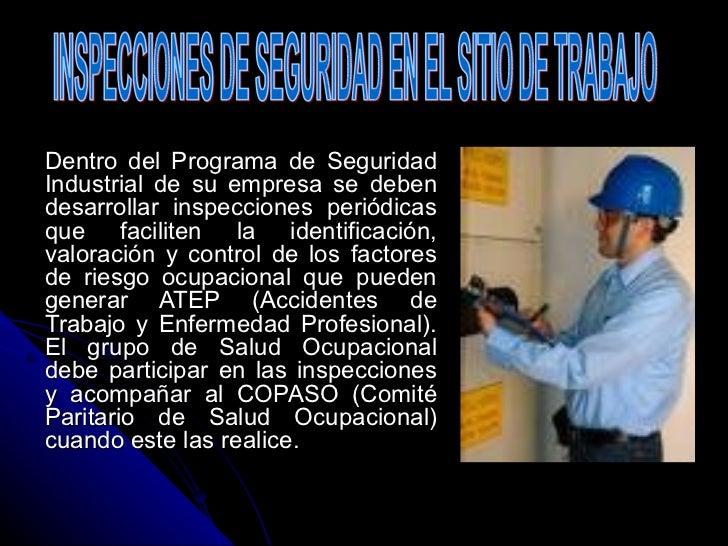 Dentro del Programa de Seguridad Industrial de su empresa se deben desarrollar inspecciones periódicas que faciliten la id...