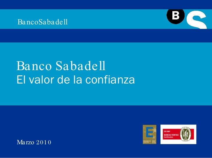 BancoSabadell Banco Sabadell El valor de la confianza Marzo 2010
