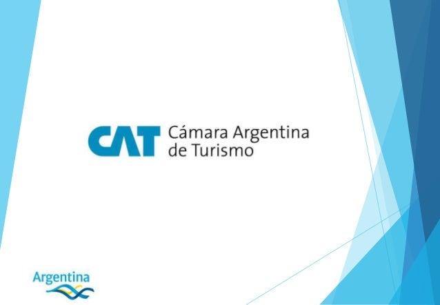 Cámara Argentina de Turismo Sector privado Amplio. Evoluciona Alcances Derrame