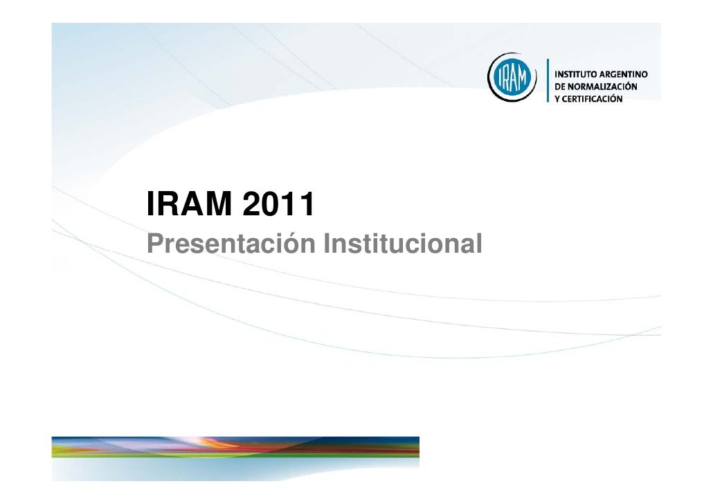 IRAM 2011Presentación Institucional