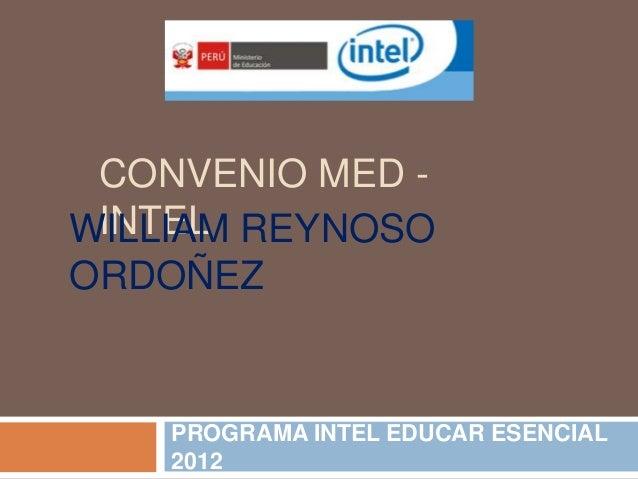 CONVENIO MED - INTELWILLIAM REYNOSOORDOÑEZ    PROGRAMA INTEL EDUCAR ESENCIAL    2012