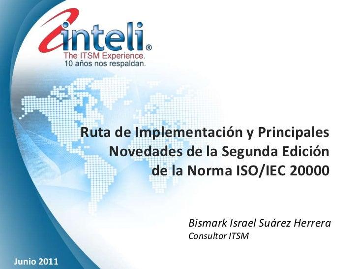 Ruta de Implementación y Principales                 Novedades de la Segunda Edición                       de la Norma ISO...