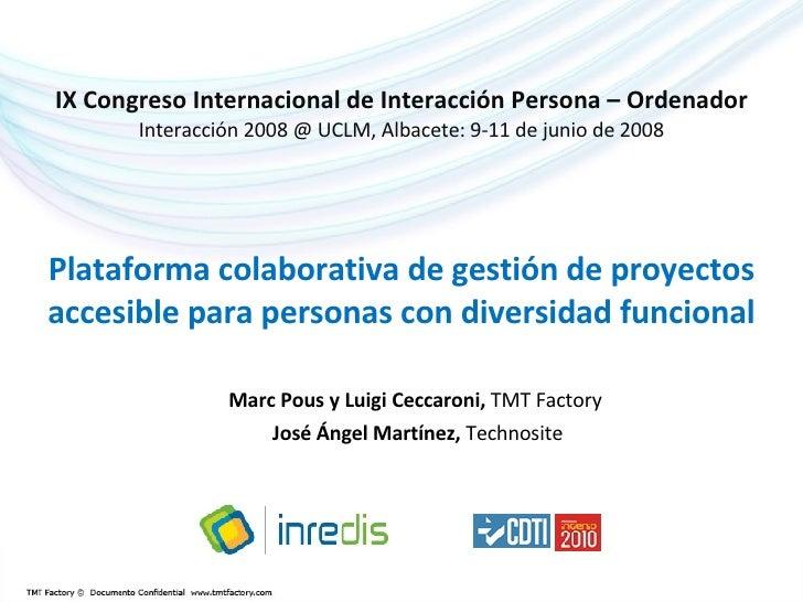 IX Congreso Internacional de Interacción Persona – Ordenador Interacción 2008 @ UCLM, Albacete: 9-11 de junio de 2008 Plat...