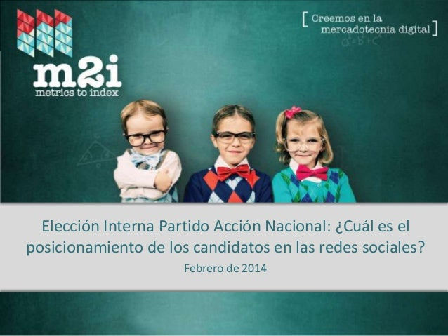 Elección Interna Partido Acción Nacional: ¿Cuál es el posicionamiento de los candidatos en las redes sociales? Febrero de ...
