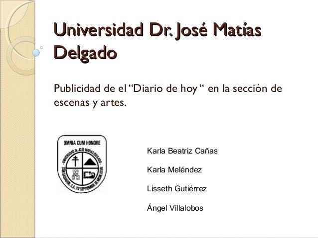 """Universidad Dr. José MatíasUniversidad Dr. José Matías DelgadoDelgado Publicidad de el """"Diario de hoy """" en la sección de e..."""
