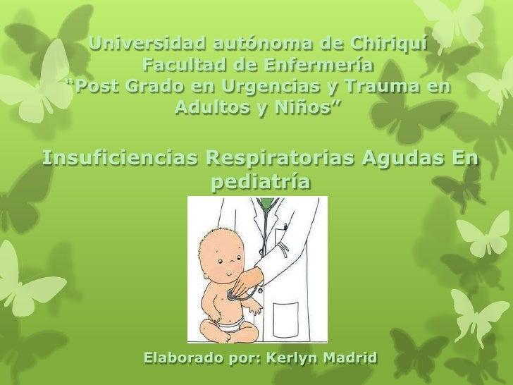 """Universidad autónoma de Chiriquí        Facultad de Enfermería """"Post Grado en Urgencias y Trauma en           Adultos y Ni..."""