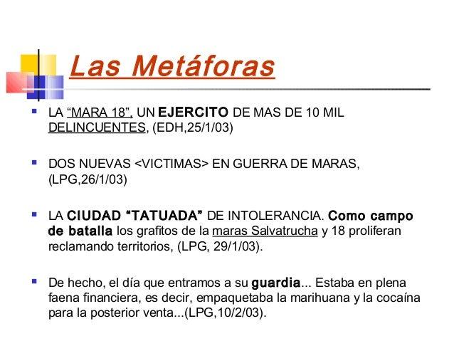 """Las Metáforas   LA """"MARA 18"""", UN EJERCITO DE MAS DE 10 MIL    DELINCUENTES, (EDH,25/1/03)   DOS NUEVAS <VICTIMAS> EN GUE..."""