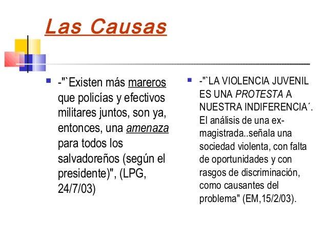 """Las Causas   -""""`Existen más mareros         -""""`LA VIOLENCIA JUVENIL    que policías y efectivos        ES UNA PROTESTA A..."""