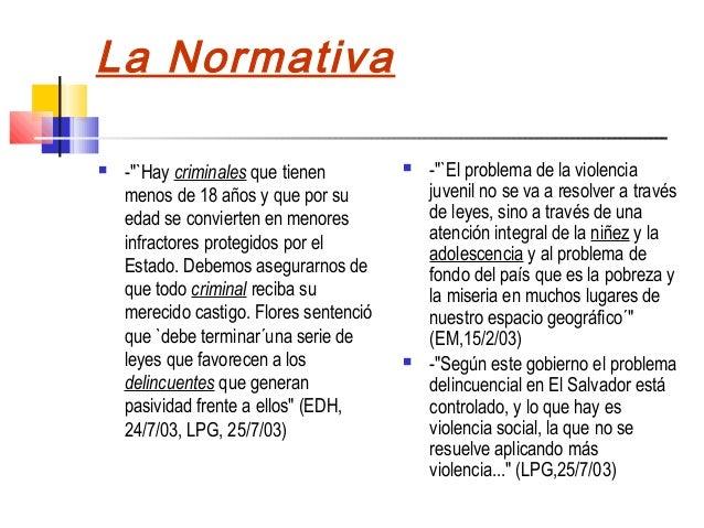 """La Normativa   -""""`Hay criminales que tienen            -""""`El problema de la violencia    menos de 18 años y que por su  ..."""