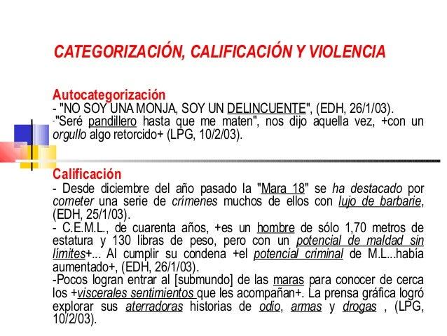 """CATEGORIZACIÓN, CALIFICACIÓN Y VIOLENCIAAutocategorización- """"NO SOY UNA MONJA, SOY UN DELINCUENTE"""", (EDH, 26/1/03).-""""Seré ..."""