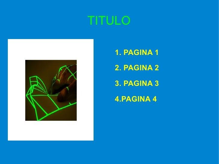TITULO 1.  PAGINA 1 2.  PAGINA 2 3.  PAGINA 3 4. PAGINA 4