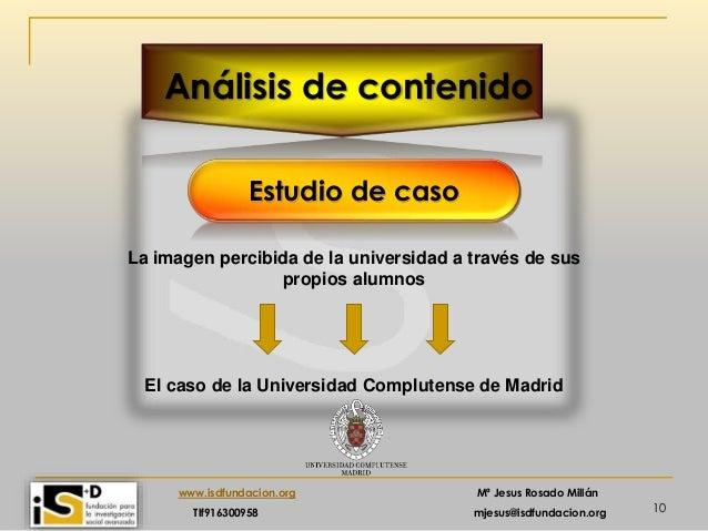 10 www.isdfundacion.org Mª Jesus Rosado Millán Tlf916300958 mjesus@isdfundacion.org Análisis de contenido La imagen percib...