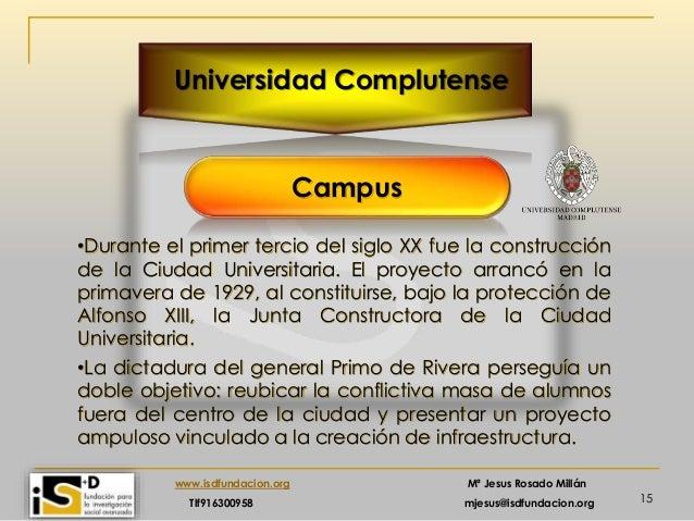 15 www.isdfundacion.org Mª Jesus Rosado Millán Tlf916300958 mjesus@isdfundacion.org Universidad Complutense Campus •Durant...
