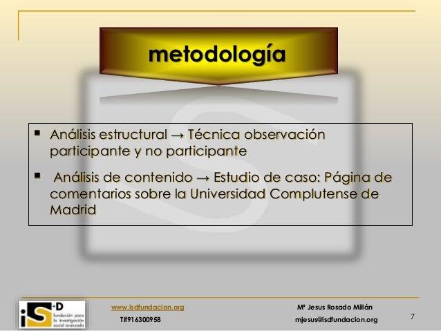7 www.isdfundacion.org Mª Jesus Rosado Millán Tlf916300958 mjesus@isdfundacion.org  Análisis estructural → Técnica observ...