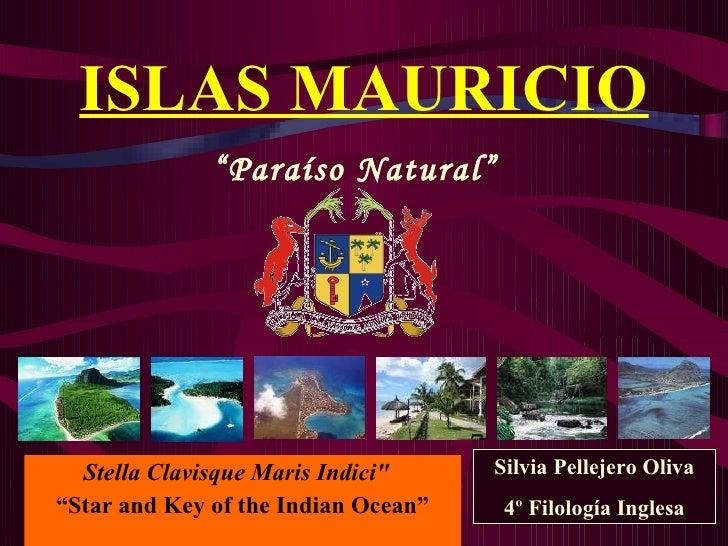 """ISLAS MAURICIO Stella Clavisque Maris Indici""""  """" Star and Key of the Indian Ocean"""" """" Paraíso Natural"""" Silvia Pellej..."""
