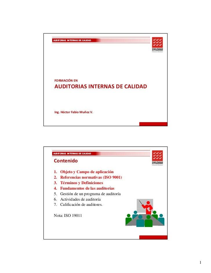 AUDITORIAS INTERNAS DE CALIDADFORMACIÓNENAUDITORIASINTERNASDECALIDADIng.HéctorFabioMuñozV.AUDITORIAS INTERNAS DE ...