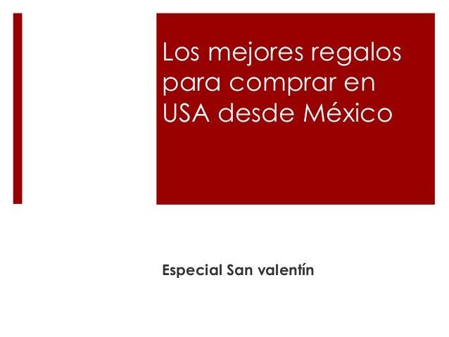 Los mejores regalos para comprar en USA desde México Especial San valentín