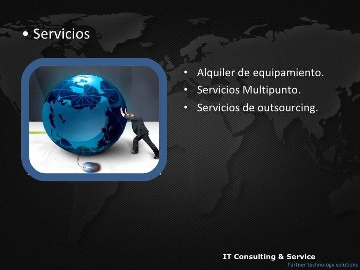 <ul><li>Servicios </li></ul><ul><li>Alquiler de equipamiento. </li></ul><ul><li>Servicios Multipunto. </li></ul><ul><li>Se...
