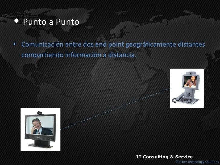 <ul><li>Punto a Punto </li></ul><ul><li>Comunicación entre dos end point geográficamente distantes </li></ul><ul><li>compa...