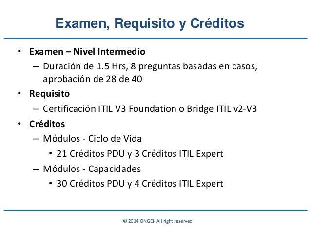 © 2014 ONGEI- All right reserved • Examen – Nivel Intermedio – Duración de 1.5 Hrs, 8 preguntas basadas en casos, aprobaci...