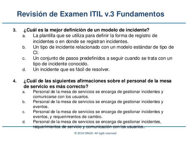 © 2014 ONGEI- All right reserved 3. ¿Cuál es la mejor definición de un modelo de incidente? a. La plantilla que se utiliza...