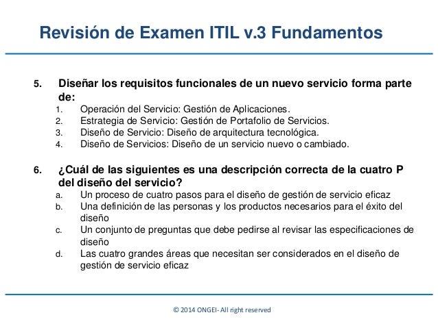 © 2014 ONGEI- All right reserved 5. Diseñar los requisitos funcionales de un nuevo servicio forma parte de: 1. Operación d...