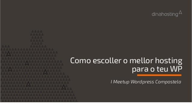 Como escoller o mellor hosting para o teu WP I Meetup Wordpress Compostela