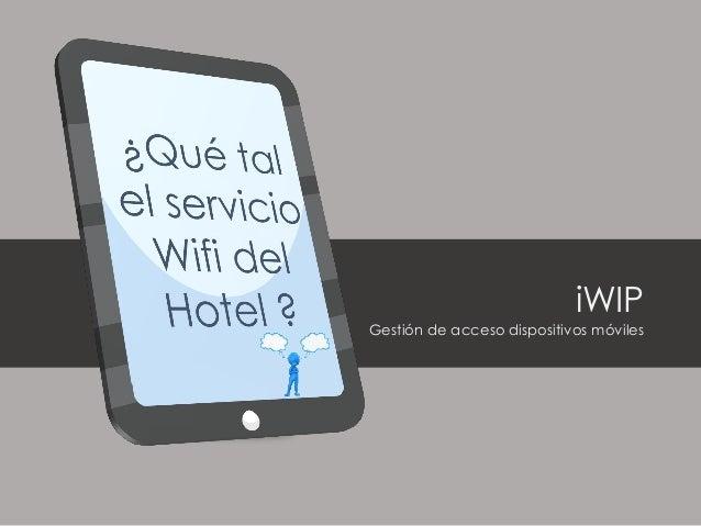 iWIP Gestión de acceso dispositivos móviles