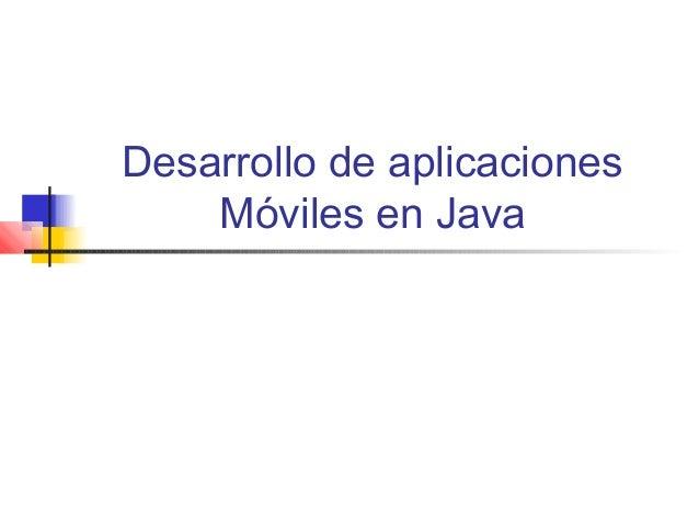 Desarrollo de aplicaciones Móviles en Java